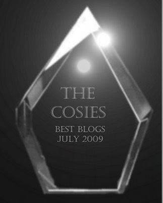 July 2009 Best Blogs Cosie Award <br>did you see the word best?  Huh?)